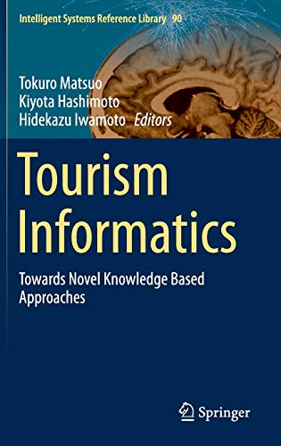 9783662472262: Tourism Informatics: Towards Novel Knowledge Based Approaches (Intelligent Systems Reference Library)