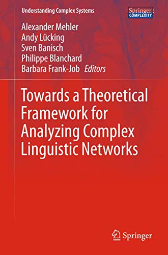 9783662472378: Towards a Theoretical Framework for Analyzing Complex Linguistic Networks (Understanding Complex Systems)