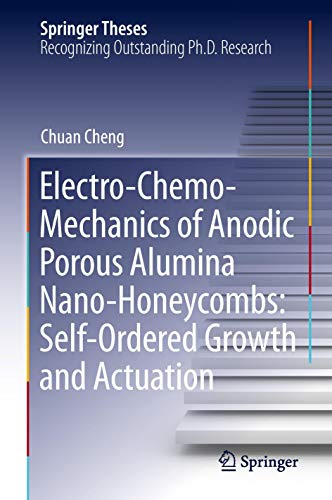 9783662472675: Electro-Chemo-Mechanics of Anodic Porous Alumina Nano-Honeycombs: Self-Ordered Growth and Actuation (Springer Theses)