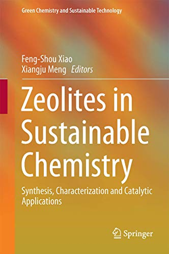 9783662473948: Zeolites in Sustainable Chemistry: Synthesis, Characterization and Catalytic Applications (Green Chemistry and Sustainable Technology)