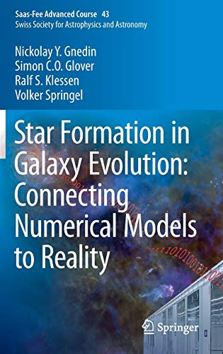 9783662478899: Star Formation in Galaxy Evolution: Connecting Numerical Models to Reality: Saas-Fee Advanced Course 43. Swiss Society for Astrophysics and Astronomy