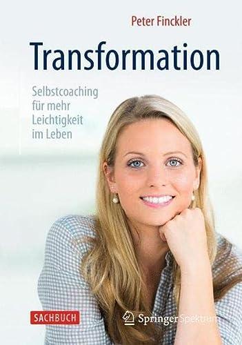 9783662479643: Transformation - Selbstcoaching für mehr Leichtigkeit im Leben (German Edition)