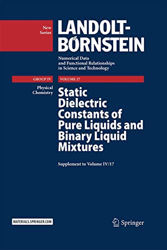 Static Dielectric Constants of Pure Liquids and Binary Liquid Mixtures: Supplement to Volume IV&#...