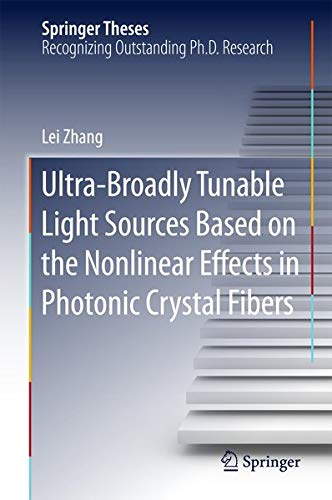 9783662483596: Ultra-Broadly Tunable Light Sources Based on the Nonlinear Effects in Photonic Crystal Fibers (Springer Theses)