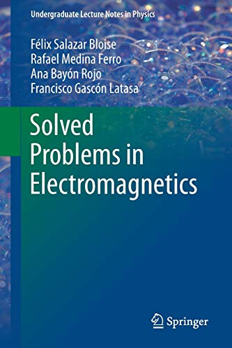 9783662483664: Solved Problems in Electromagnetics (Undergraduate Lecture Notes in Physics)