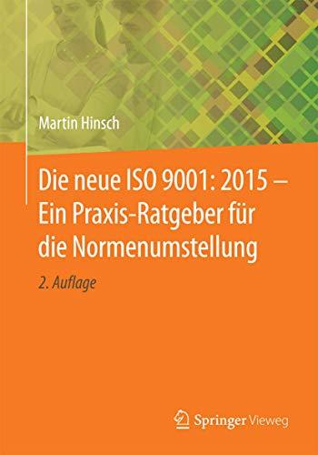 9783662484005: Die neue ISO 9001: 2015 - Ein Praxis-Ratgeber für die Normenumstellung (German Edition)