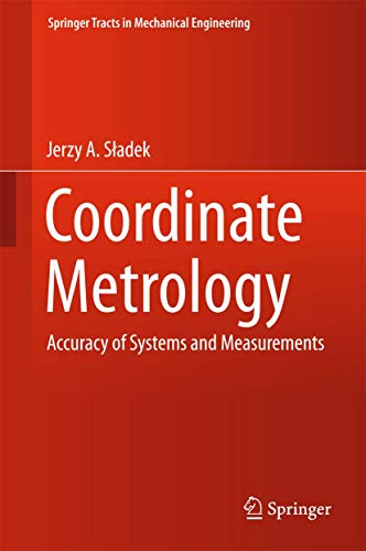 9783662484630: Coordinate Metrology: Accuracy of Systems and Measurements (Springer Tracts in Mechanical Engineering)