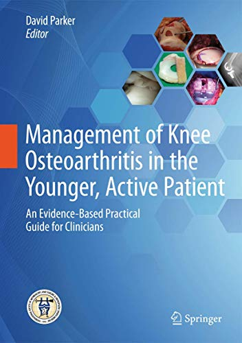 9783662485286: Management of Knee Osteoarthritis in the Younger, Active Patient: An Evidence-Based Practical Guide for Clinicians