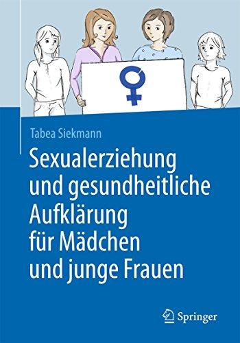 9783662486009: Sexualerziehung und gesundheitliche Aufklärung für Mädchen und junge Frauen (German Edition)