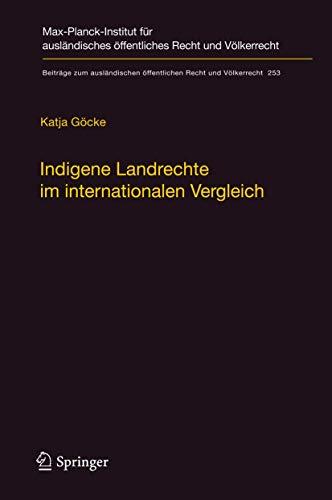 Indigene Landrechte im internationalen Vergleich Eine rechtsvergleichende Studie der Anerkennung ...