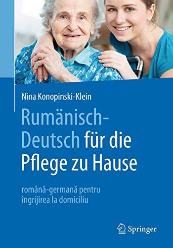9783662488041: Rumänisch-Deutsch für die Pflege zu Hause: română-germană pentru îngrijirea la domiciliu