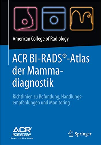 9783662488171: ACR BI-RADS®-Atlas der Mammadiagnostik: Richtlinien zu Befundung, Handlungsempfehlungen und Monitoring