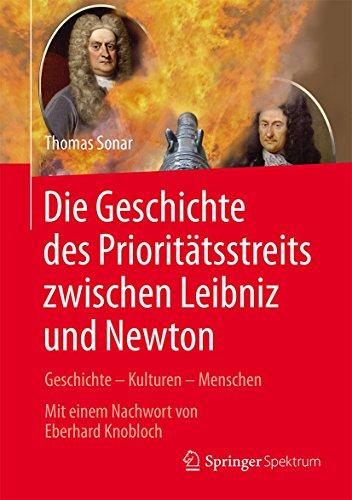 9783662488614: Die Geschichte des Prioritätsstreits zwischen Leibniz and Newton: Geschichte – Kulturen – Menschen - Mit einem Nachwort von Eberhard Knobloch (Vom Zählstein zum Computer) (German Edition)