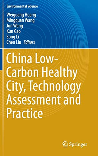 China Low-Carbon Healthy City, Technology Assessment and Practice (Environmental Science and ...