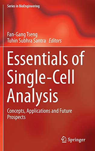 Essentials of Single-Cell Analysis: Concepts, Applications and Future Prospects (Series in ...