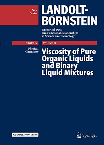 9783662492161: Viscosity of Pure Organic Liquids and Binary Liquid Mixtures (Landolt-Börnstein: Numerical Data and Functional Relationships in Science and Technology - New Series)