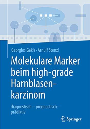 Molekulare Marker beim high-grade Harnblasenkarzinom: Georgios Gakis
