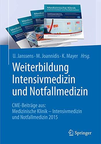 9783662495230: Weiterbildung Intensivmedizin und Notfallmedizin: CME-Beiträge aus: Medizinische Klinik - Intensivmedizin und Notfallmedizin 2015