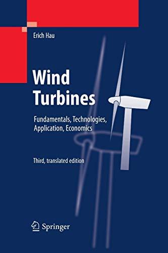 Wind Turbines: Fundamentals, Technologies, Application, Economics: Hau, Erich/ Von Renouard, Horst ...