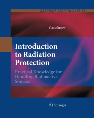 9783662496039: Introduction to Radiation Protection: Practical Knowledge for Handling Radioactive Sources (Graduate Texts in Physics)