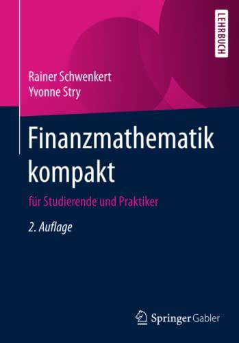 9783662496916: Finanzmathematik kompakt: für Studierende und Praktiker (German Edition)
