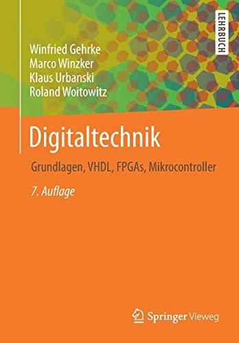 9783662497302: Digitaltechnik: Grundlagen, VHDL, FPGAs, Mikrocontroller (Springer-Lehrbuch)