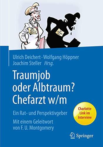 Traumjob oder Albtraum? Chefarzt m/w.: Deichert, Ulrich; Höppner,
