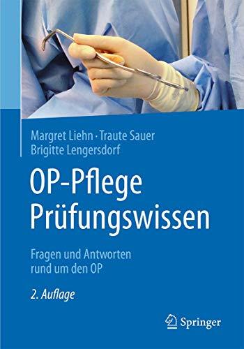 9783662498125: OP-Pflege Prüfungswissen: Fragen und Antworten rund um den OP (German Edition)