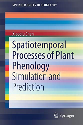 9783662498378: Spatiotemporal Processes of Plant Phenology: Simulation and Prediction (SpringerBriefs in Geography)