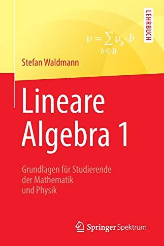 9783662499139: Lineare Algebra 1: Die Grundlagen für Studierende der Mathematik und Physik (German Edition)