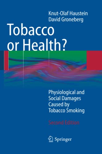 9783662499733: Tobacco or Health?: Physiological and Social Damages Caused by Tobacco Smoking