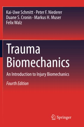 Trauma Biomechanics: An Introduction to Injury Biomechanics: Schmitt, Kai-Uwe/ Niederer,
