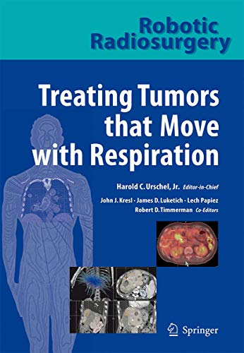 9783662501054: Robotic Radiosurgery. Treating Tumors that Move with Respiration