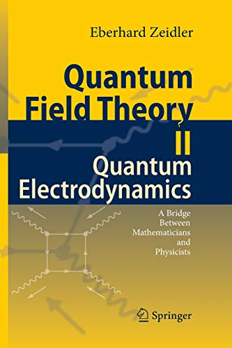 9783662501733: Quantum Field Theory II: Quantum Electrodynamics: A Bridge between Mathematicians and Physicists