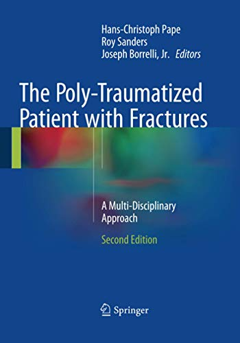 9783662502143: The Poly-Traumatized Patient with Fractures: A Multi-Disciplinary Approach