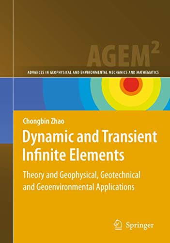 9783662502396: Dynamic and Transient Infinite Elements: Theory and Geophysical, Geotechnical and Geoenvironmental Applications (Advances in Geophysical and Environmental Mechanics and Mathematics)