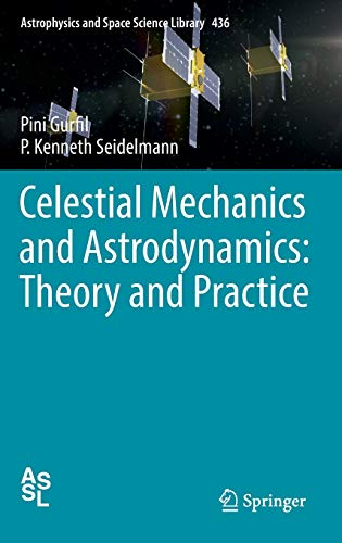 9783662503683: Celestial Mechanics and Astrodynamics: Theory and Practice (Astrophysics and Space Science Library)
