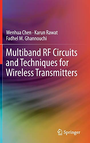 Multiband RF Circuits and Techniques for Wireless Transmitters: WENHUA CHEN