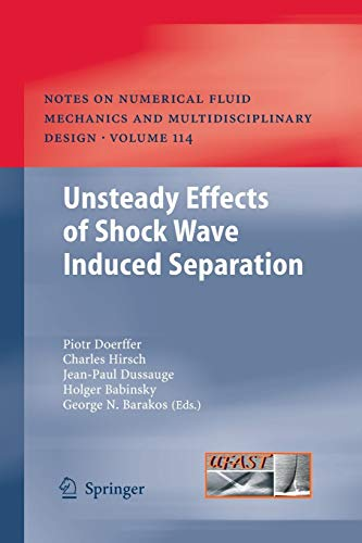 9783662505892: Unsteady Effects of Shock Wave induced Separation (Notes on Numerical Fluid Mechanics and Multidisciplinary Design)