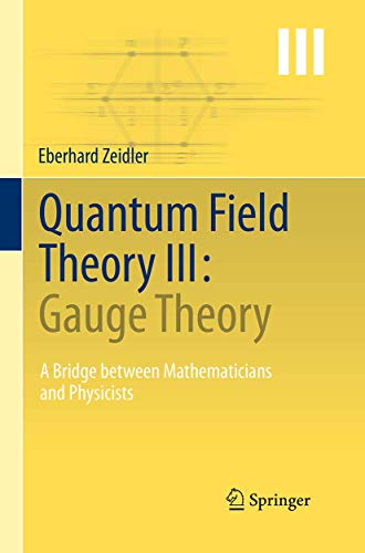 9783662505953: Quantum Field Theory III: Gauge Theory: A Bridge between Mathematicians and Physicists