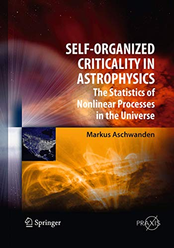 9783662506066: Self-Organized Criticality in Astrophysics: The Statistics of Nonlinear Processes in the Universe (Springer Praxis Books)