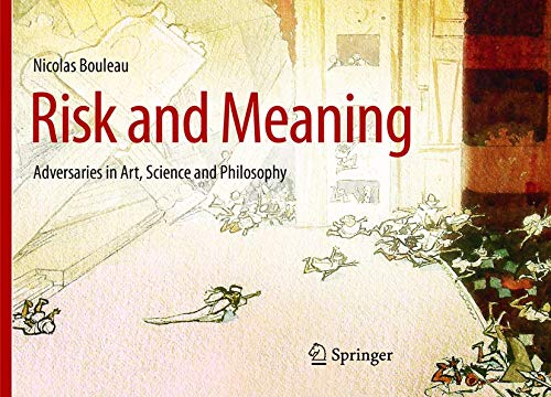 9783662506578: Risk and Meaning: Adversaries in Art, Science and Philosophy