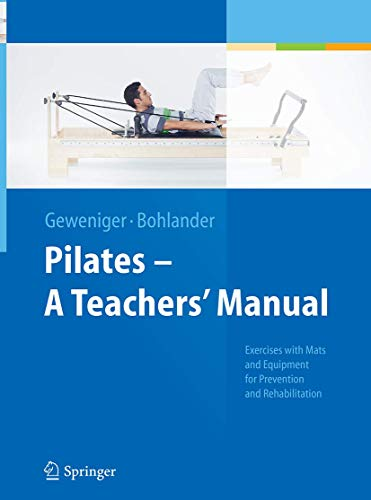 9783662507469: Pilates - A Teachers' Manual: Exercises with Mats and Equipment for Prevention and Rehabilitation