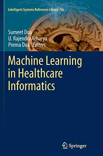 9783662507636: Machine Learning in Healthcare Informatics (Intelligent Systems Reference Library)