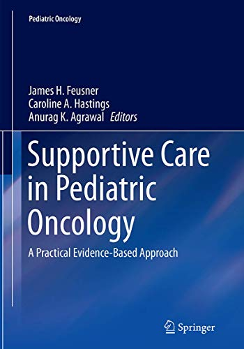 9783662507650: Supportive Care in Pediatric Oncology: A Practical Evidence-Based Approach