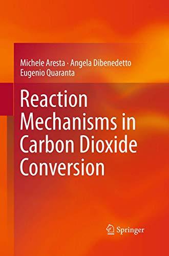 9783662507759: Reaction Mechanisms in Carbon Dioxide Conversion