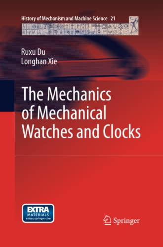 9783662508923: The Mechanics of Mechanical Watches and Clocks (History of Mechanism and Machine Science)