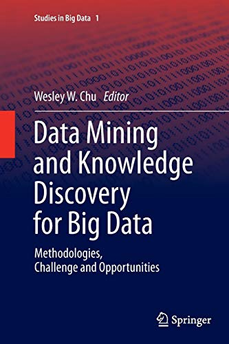 9783662509456: Data Mining and Knowledge Discovery for Big Data: Methodologies, Challenge and Opportunities (Studies in Big Data)