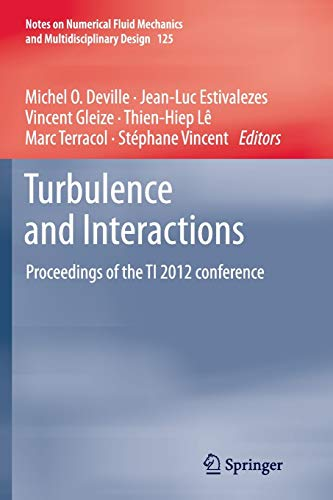 9783662510087: Turbulence and Interactions: Proceedings of the TI 2012 conference (Notes on Numerical Fluid Mechanics and Multidisciplinary Design)
