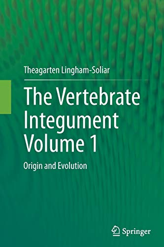 9783662510117: The Vertebrate Integument Volume 1: Origin and Evolution